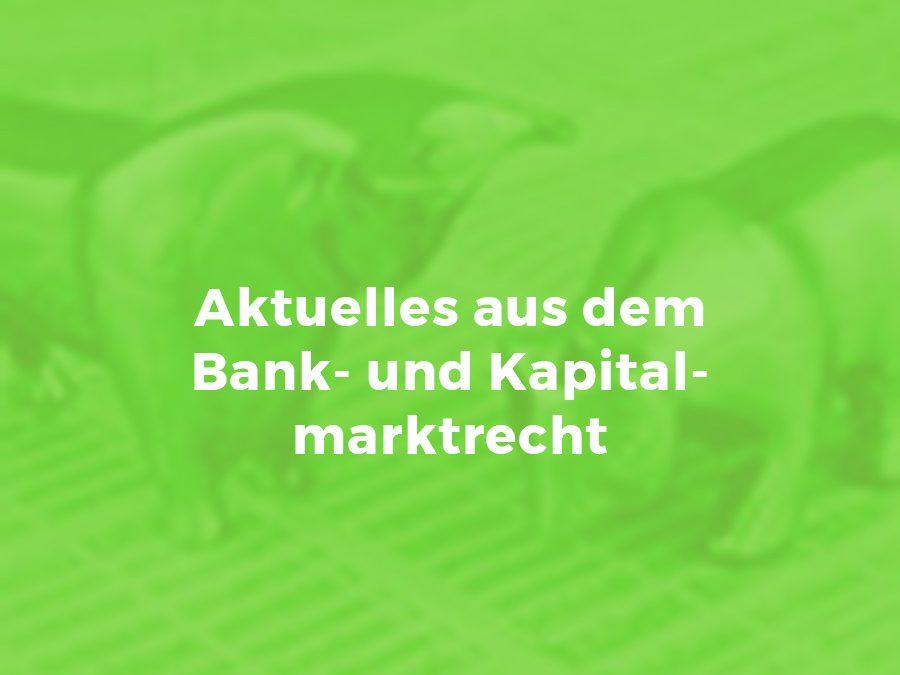 Aktuelles Bank- und Kapitalmarktrecht